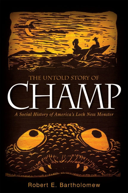 The Untold Story of Champ: A Social History of America's Loch Ness Monster